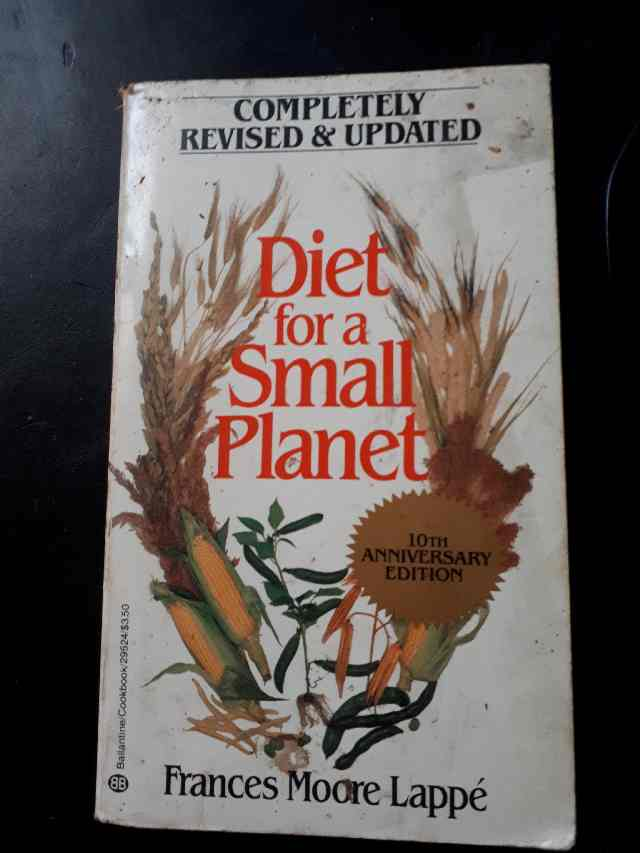 Diet and environment is the topic of Diet for a Small Planet. My Oldie Goodie Copy